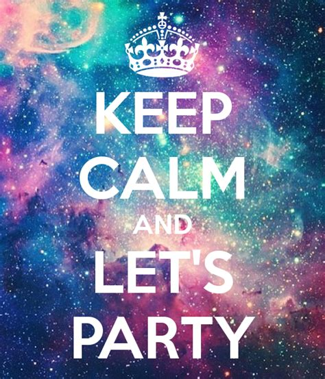 imagenes de keep calm it s your birthday keep calm and let s party poster gii keep calm o matic