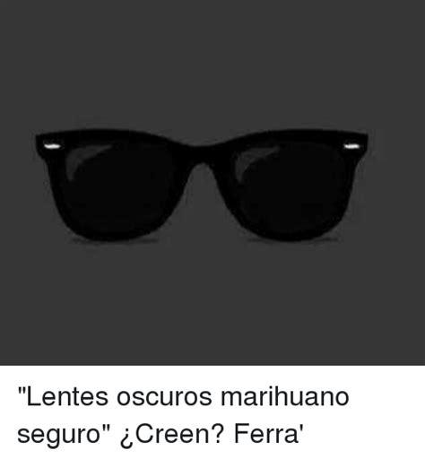 imagenes lentes oscuros lentes oscuros marihuano seguro 191 creen ferra espanol