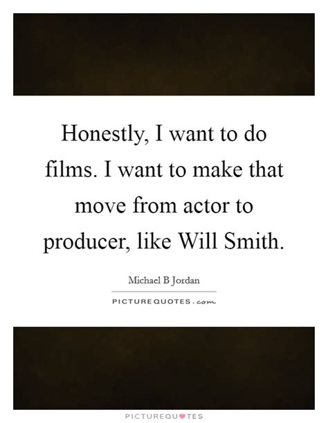 film producer quotes michael b jordan quotes sayings 34 quotations