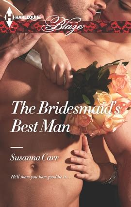 The Bridesmaids Best Susanna Carr always a bridesmaid so are the of these 7 stories