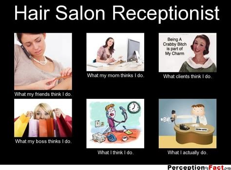 hair salon receptionist what think i do what i really do perception vs fact