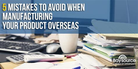 5 Mistakes To Avoid by 5 Mistakes To Avoid When Manufacturing Your Product Overseas