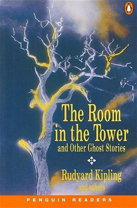 the room in the tower and other ghost the room in the tower and other ghost stories by rudyard kipling reviews discussion