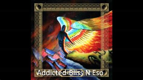 bliss n eso addicted addicted bliss n eso