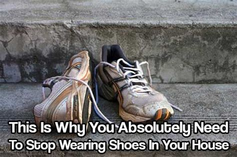 wearing shoes in the house this is why you absolutely need to stop wearing shoes in your house shtf prepping