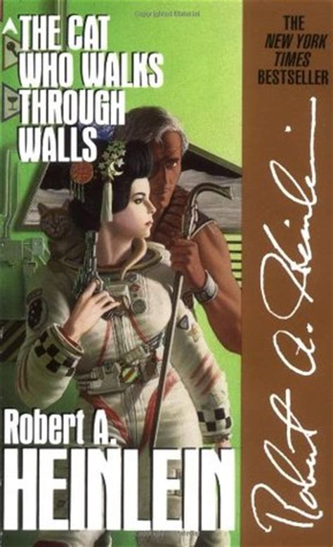 The Cat Who Walks Through Walls the cat who walks through walls by robert a heinlein