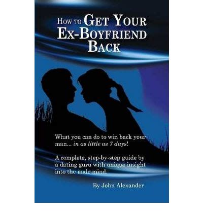 Novel How To Get Your Ex how to get your ex boyfriend back 9780557524181