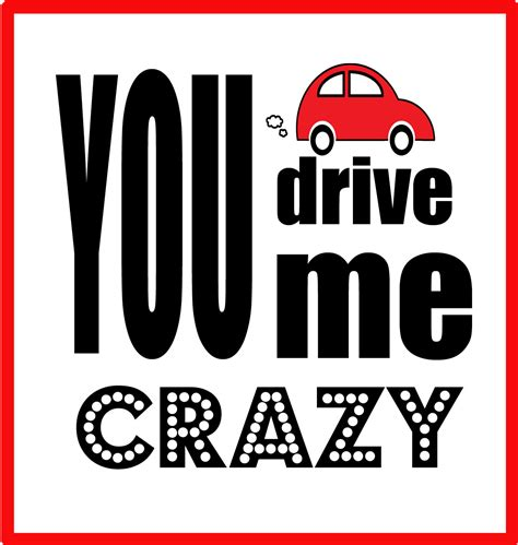 drive you crazy i drive me crazy quotes quotesgram