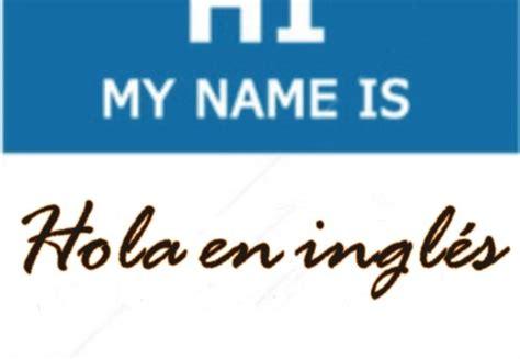 imagenes en ingles hola hola en ingl 233 s