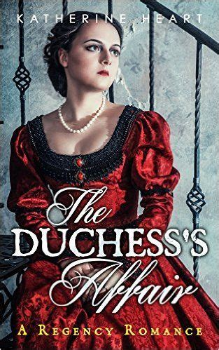 Novel Historical And The Duchess the duchess s affair a regency by katherine historical deluxe books