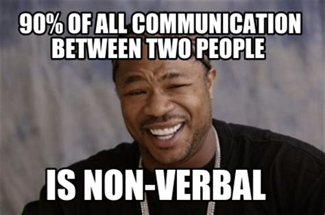 Communication Meme - nonverbal communication meme pictures to pin on pinterest