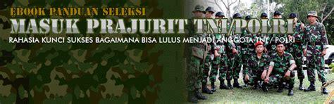 Buku Panduan Seleksi Masuk Tentara Tni ebook panduan pasti lulus masuk seleksi anggota tni polri