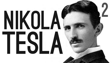 nicolai tesla the true story of nikola tesla pt 2