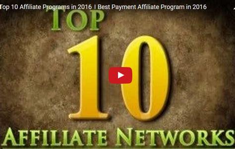 best affiliate program top 10 affiliate programs 2016 best payment affiliate