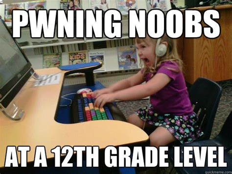 Angry Gamer Kid Meme - pwning noobs at a 12th grade level raging gamer girl