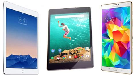 best tablets 2015 best tablets of 2015 the apple air 2 vs nexus 9 vs