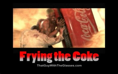 Coke Meme - frying the coke know your meme