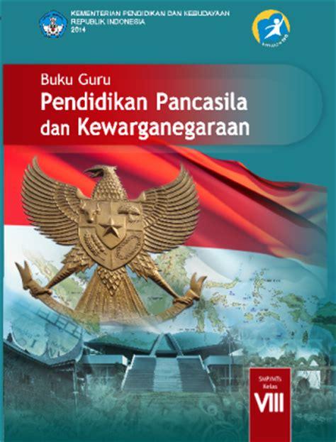 Buku Ppkn buku guru dan buku siswa ppkn kelas viii kurikulum 2013 plus rpp ppkn kelas viii