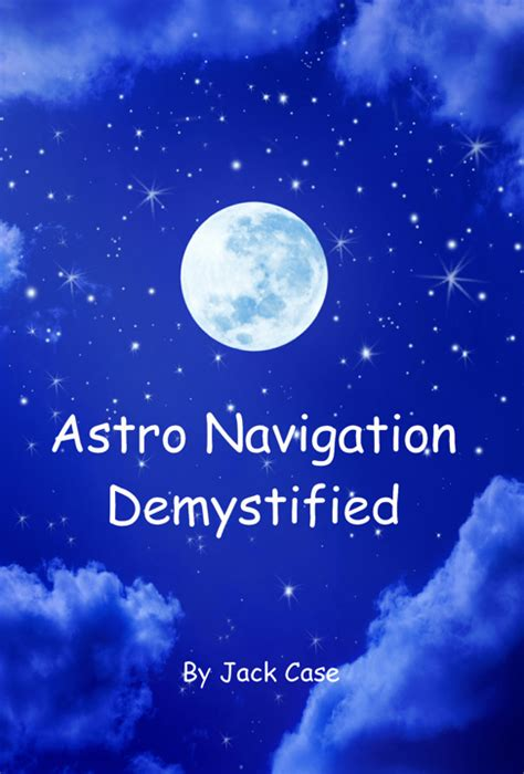 astro navigation demystified survival calculating altitude without an angle measuring instrument astro navigation