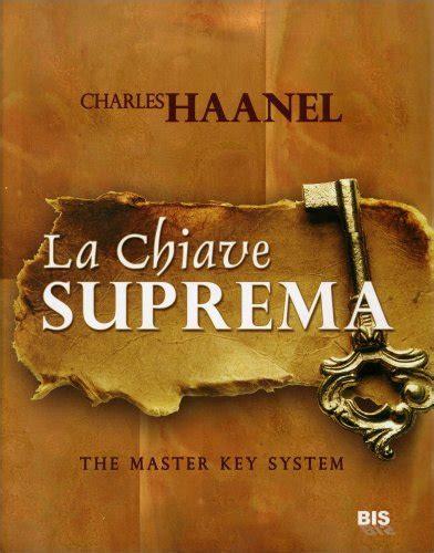 la chiave suprema libro la chiave suprema the master key system libro di