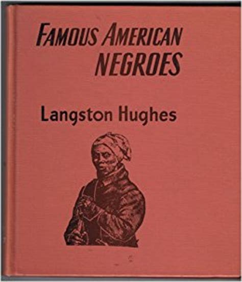 biography american author langston hughes famous american negroes famous biographies for young