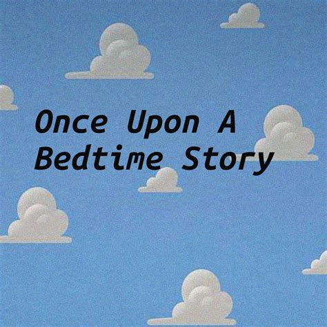 bed story once upon a bedtime story podcast garden