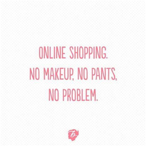 Online Shopping Meme - best 25 shopping quotes ideas on pinterest funny