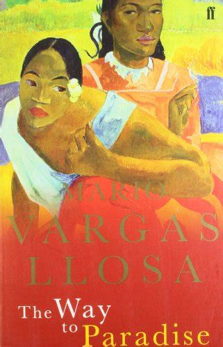The Way To Paradise the way to paradise by mario vargas llosa