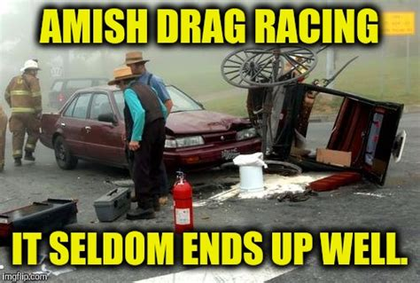 Drag Racing Meme - you don t want to know what they use for passing gear