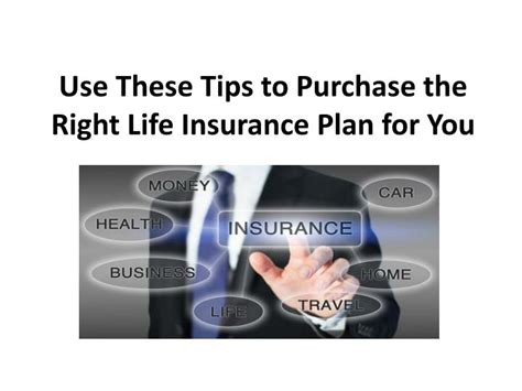ppt use these tips to purchase the right insurance