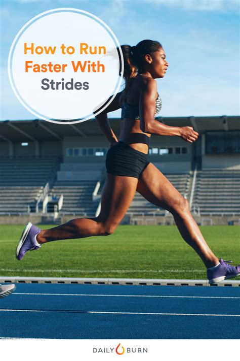 To Run by How To Run Faster With Strides By Daily Burn