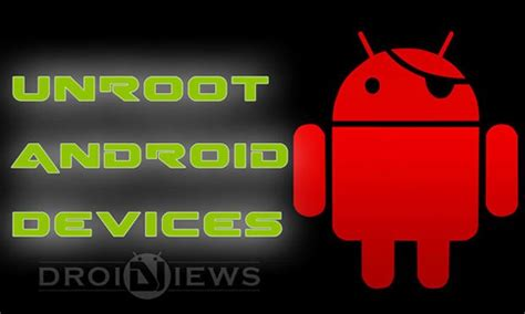 manually root android how to unroot android devices manually