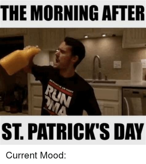 The Morning After Meme - the morning after st patrick s day current mood mood