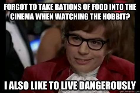 I Also Like To Live Dangerously Meme - hutts hobbits and hogwarts another head full of fantasy