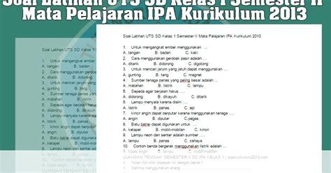 soal uts kelas 1 semester 1 mata pelajaran bahasa indonesia soal latihan uts sd kelas 1 semester ii mata pelajaran ipa