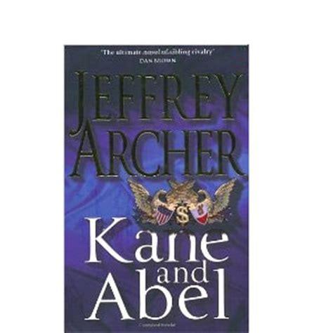 kane and abel jeffrey archer kane and abel www tenthings co uk