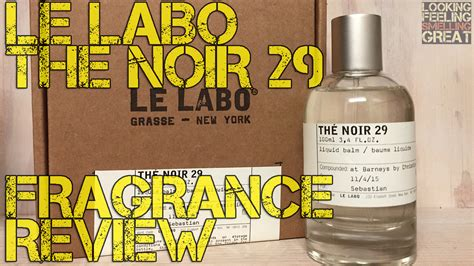 Le Berger Fragrance Reviews by Le Labo The Noir 29 Fragrance Review Looking Feeling