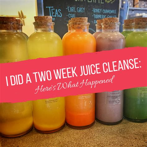 Week Juice Detox by I Did A Two Week Juice Cleanse Here S What Happened