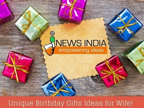 Unique  Ee  Birthday Ee   Gifts  Ee  Ideas Ee   For Wife I News India