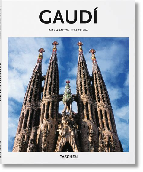 libro antoni gaudi create your god s architect antoni gaud 237 taschen books