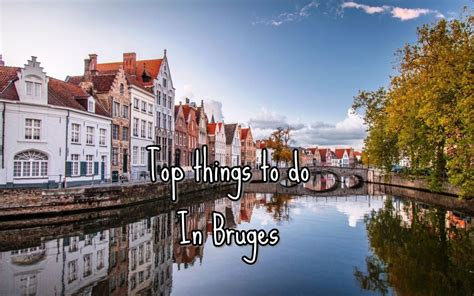 best hotel in bruges belgium top five things to do in bruges belgium best