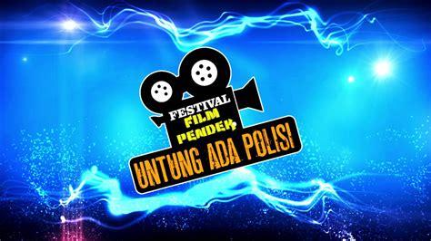 film pendek festival 2015 festival film pendek quot untung ada polisi quot youtube