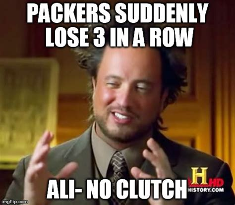 Packer Memes - packers can t clutch imgflip