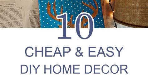 cheap and easy diy home decor 10 cheap and easy diy home decor ideas frugal homemaking