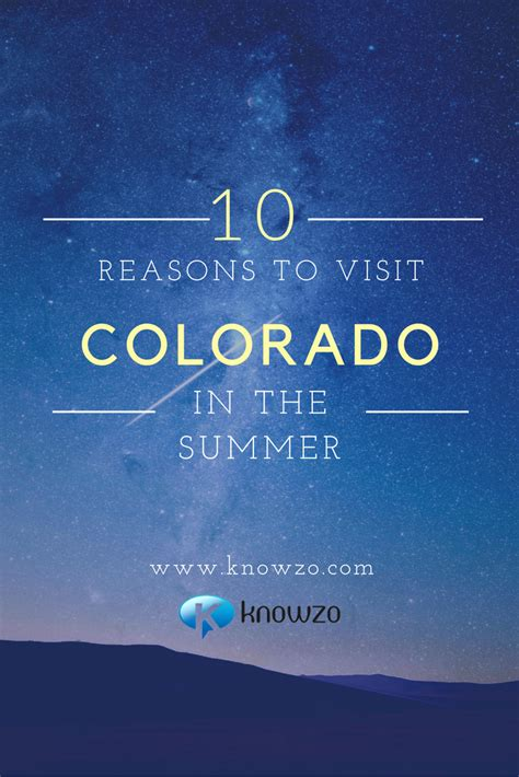 Top 10 Reasons To A This Summer by The Top 10 Reasons To Visit Colorado In The Summer Knowzo