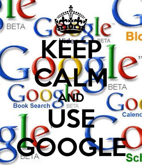 google images keep calm keep calm and use google poster kristel keep calm o matic