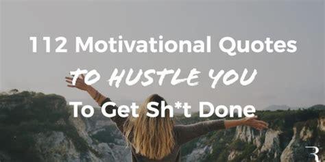 motivational quotes  hustle    sht