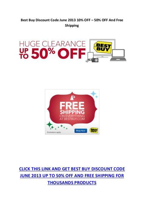 best buy discount best buy discount code june 2013 10 50 and free
