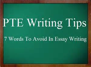 What To Avoid When Writing An Essay by Pte Academic Writing Tips 7 Words To Avoid In Essay Writing