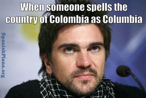 Colombian Memes - spanish teacher memes spanishplans org
